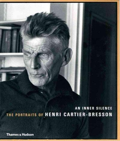 An Inner Silence: The Portraits of Henri Cartier-Bresson (Paperback)