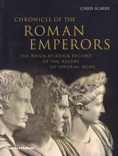 Chronicle of the Roman Emperors: The Reign-By-Reign Record of the Rulers of Imperial Rome (Paperback)