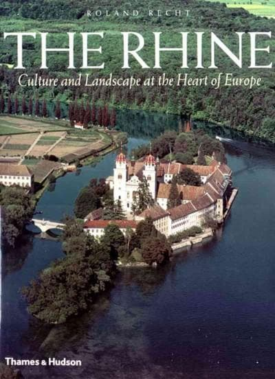 Rhine: Culture and Landscape at the Heart of Europe (Hardcover)