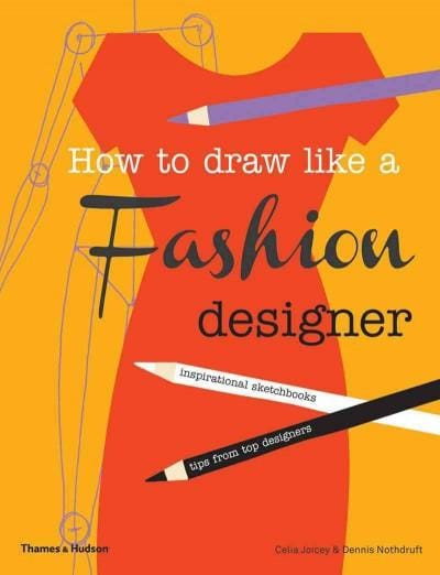 How to Draw Like a Fashion Designer: Tips from Top Fashion Designers (Paperback)