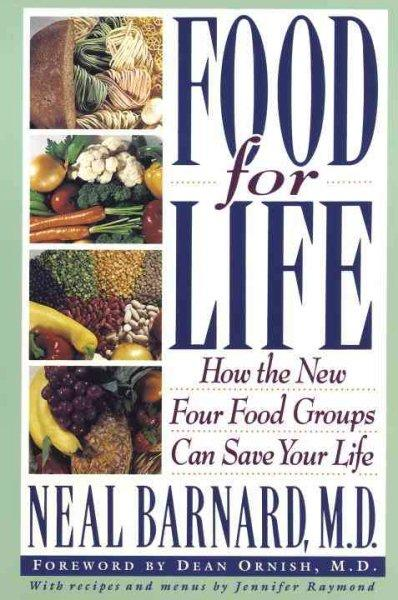 Food for Life: How the New Four Food Groups Can Save Your Life (Paperback)