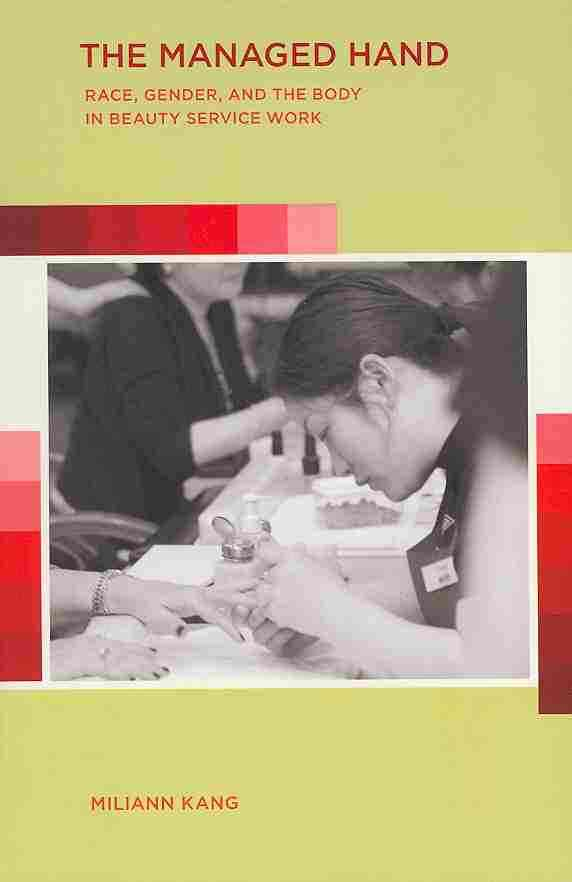 The Managed Hand: Race, Gender, and the Body in Beauty Service Work (Paperback)