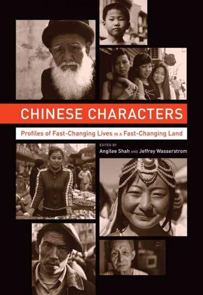 Chinese Characters: Profiles of Fast-Changing Lives in a Fast-Changing Land (Paperback)