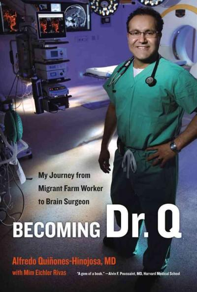 Becoming Dr. Q: My Journey from Migrant Farm Worker to Brain Surgeon (Hardcover)