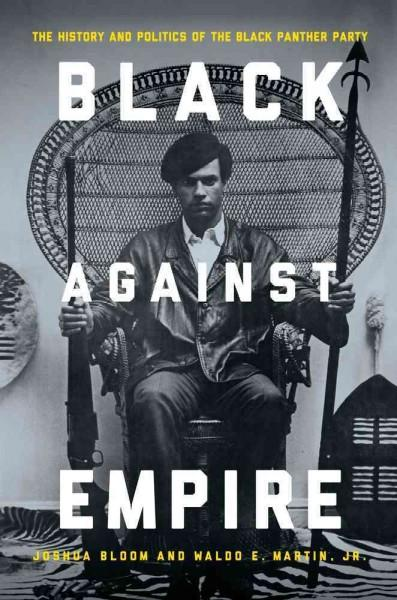 Black Against Empire: The History and Politics of the Black Panther Party (Hardcover)