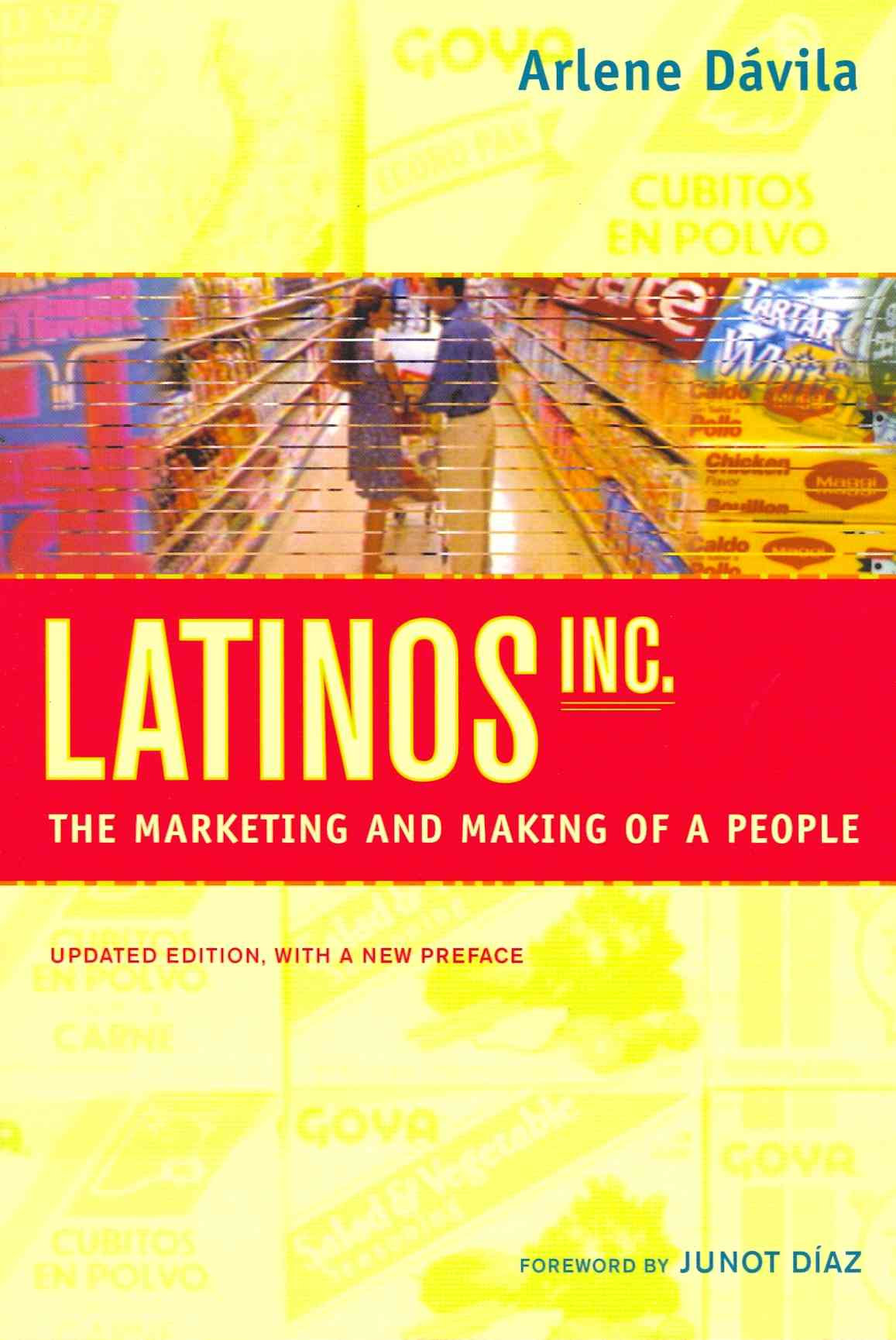 Latinos, Inc.: The Marketing and Making of a People (Paperback)