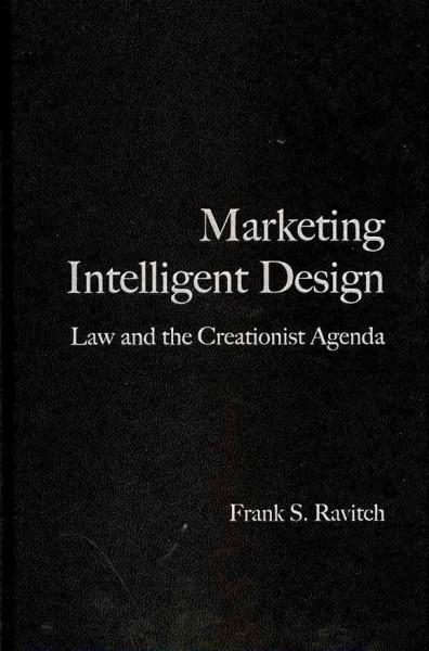 Marketing Intelligent Design: Law and the Creationist Agenda (Hardcover)