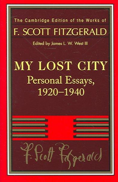 My Lost City: Personal Essays, 1920-1940 (Hardcover)