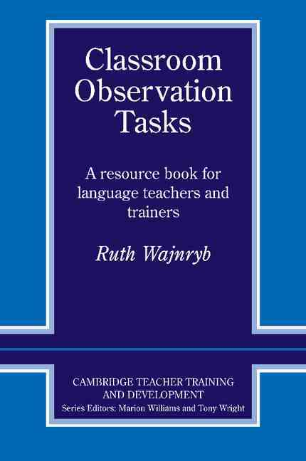 Classroom Observation Tasks: A Resource Book for Language Teachers and Trainers (Paperback)