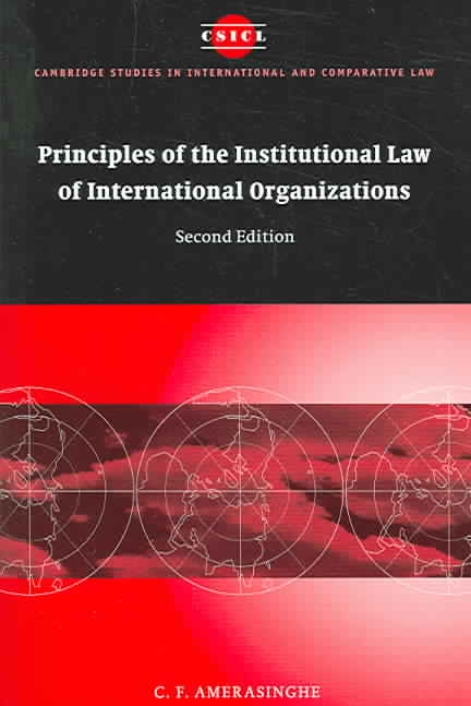 Principles Of The Institutional Law Of International Organizations (Paperback)