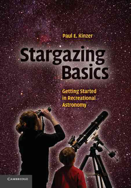 Stargazing Basics: Getting Started in Recreational Astronomy (Paperback)