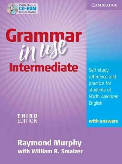Grammar in Use Intermediate: Self-Study Reference and Practice for Students of North American English : With Answers