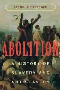 Abolition: A History of Slavery and Antislavery (Hardcover)