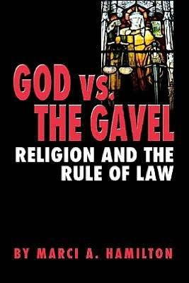God Vs. The Gavel: Religion And The Rule Of Law (Hardcover)
