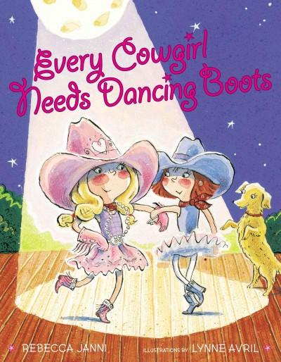 Every Cowgirl Needs Dancing Boots (Hardcover)