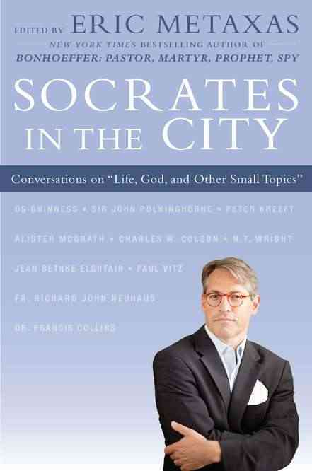 "Socrates in the City: Conversations on ""Life, God, and Other Small Topics"" (Hardcover)"