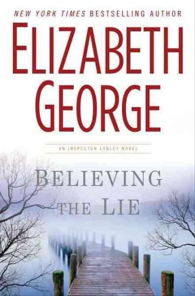 Believing the Lie: An Inspector Lynley Novel (Hardcover)