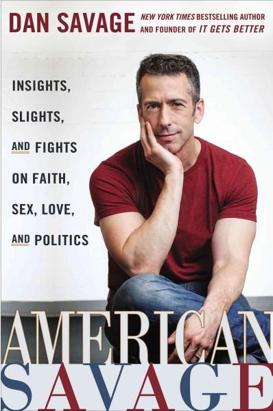 American Savage: Insights, Slights, and Fights on Faith, Sex, Love, and Politics (Hardcover) - Thumbnail 0
