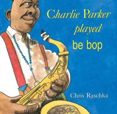 Charlie Parker Played Be Bop (Paperback)