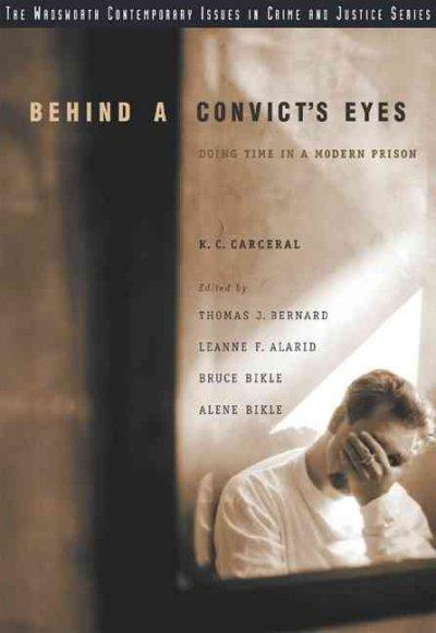 Behind a Convict's Eyes: Doing Time in a Modern Prison (Paperback)