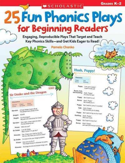 25 Fun Phonics Plays for Beginning Readers: Engaging, Reproducible Plays That Target and Teach Key Phonics Skills... (Paperback)