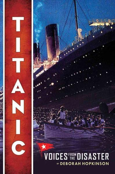 Titanic: Voices from the Disaster (Hardcover)