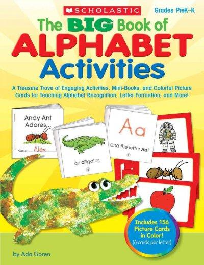 The Big Book of Alphabet Activities Grades Prek-k: A Treasure Trove of Engaging Activities, Mini-books, and Color... (Paperback)