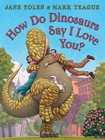 How Do Dinosaurs Say I Love You? (Hardcover)