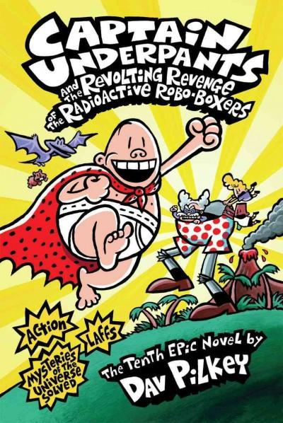 Captain Underpants and the Revolting Revenge of the Radioactive Robo-Boxers (Hardcover) - Thumbnail 0