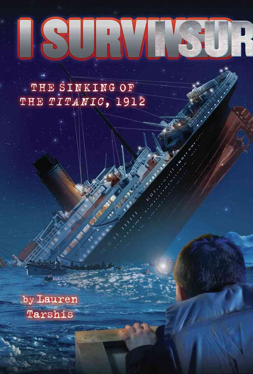 I Survived the Sinking of the Titanic, 1912 (Hardcover)