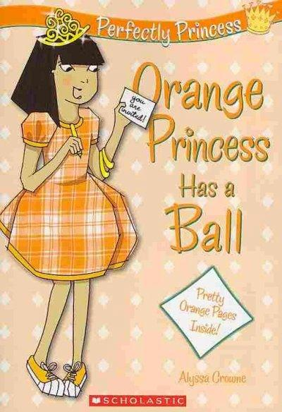 Orange Princess Has a Ball (Paperback)