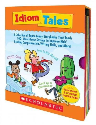 Idiom Tales: A Collection of Super-Funny Storybooks That Teach 100+ Must-Know Sayings to Improve Kids' Reading Comprehension,...