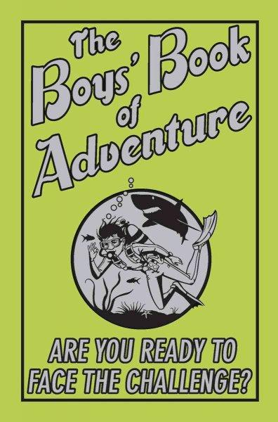 The Boys' Book of Adventure: Are You Ready to Face the Challenge? (Hardcover)