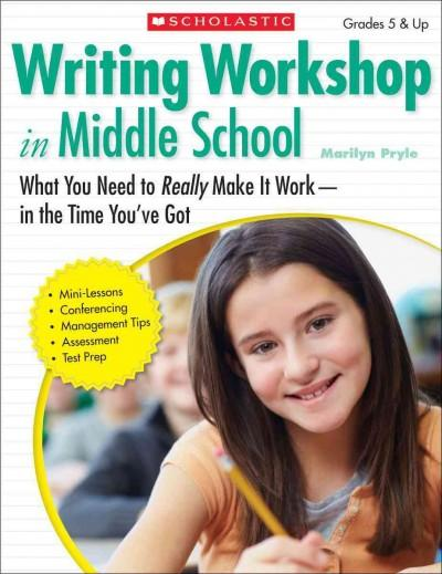 Writing Workshop in Middle School: What You Need to Really Make It Work - in the Time You've Got: Grades 5 & Up (Paperback)