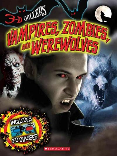 Vampires, Zombies, and Werewolves (Paperback)