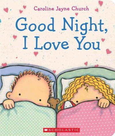 Goodnight, I Love You (Board book)