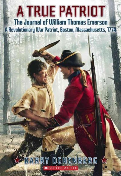 A True Patriot: The Journal of William Thomas Emerson: A Revolutionary War Patriot (Paperback)