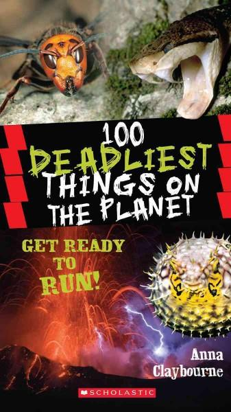 100 Deadliest Things on the Planet (Paperback)