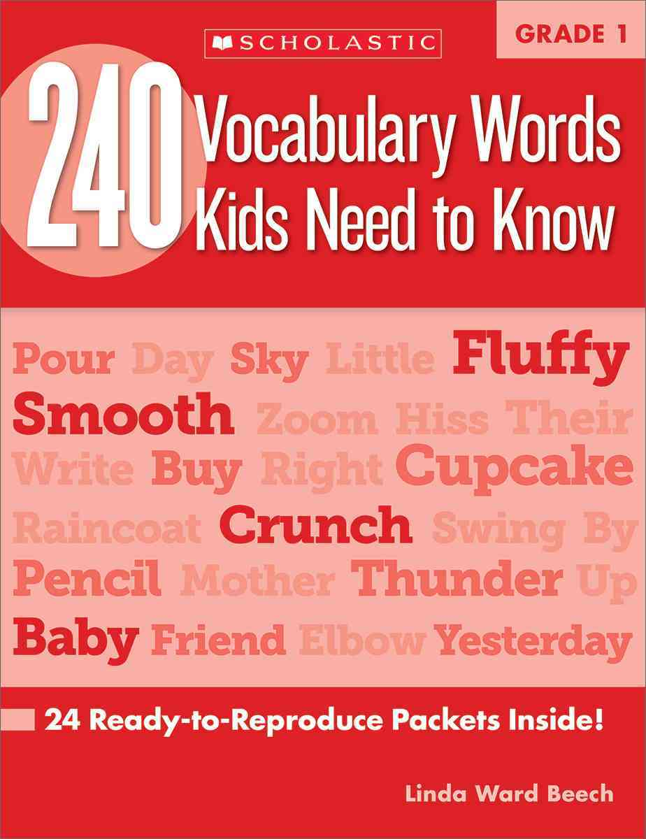 240 Vocabulary Words Kids Need to Know, Grade 1: 24 Ready-to-reproduce Packets That Make Vocabulary Building Fun ... (Paperback)