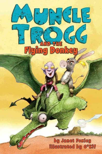Muncle Trogg and the Flying Donkey (Hardcover)