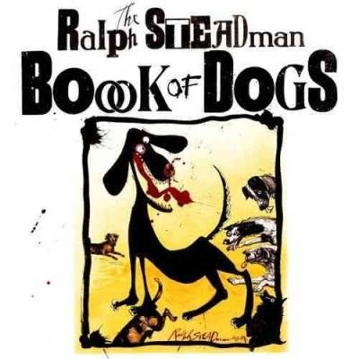 The Ralph Steadman Book of Dogs (Hardcover)