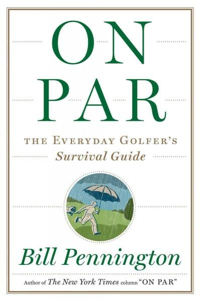 On Par: The Everyday Golfer's Survival Guide (Hardcover)