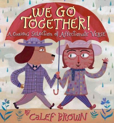 We Go Together!: A Curious Selection of Affectionate Verse (Hardcover)
