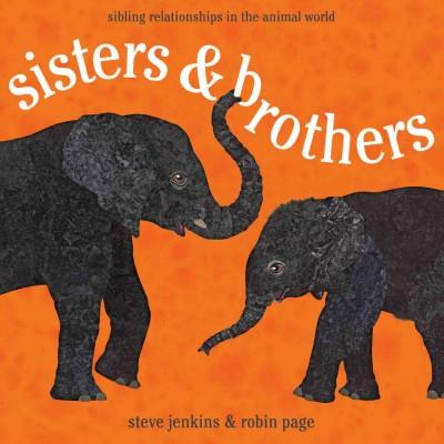 Sisters & Brothers: Sibling Relationships in the Animal World (Paperback)