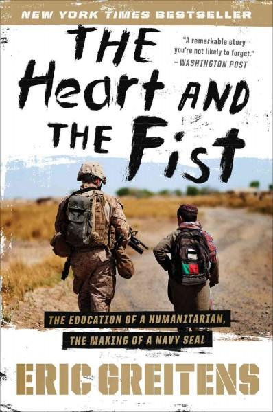 The Heart and the Fist: The Education of a Humanitarian, the Making of a Navy SEAL (Paperback)