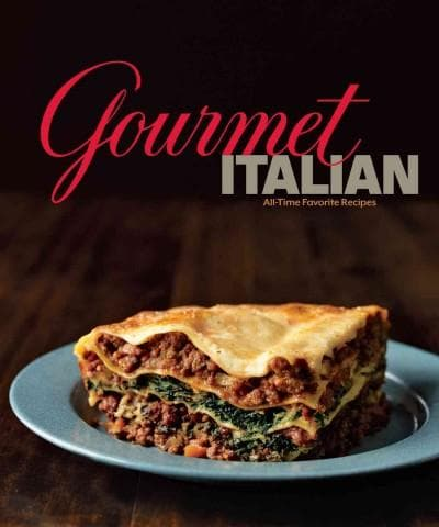 Gourmet Italian: All-Time Favorite Recipes (Hardcover)
