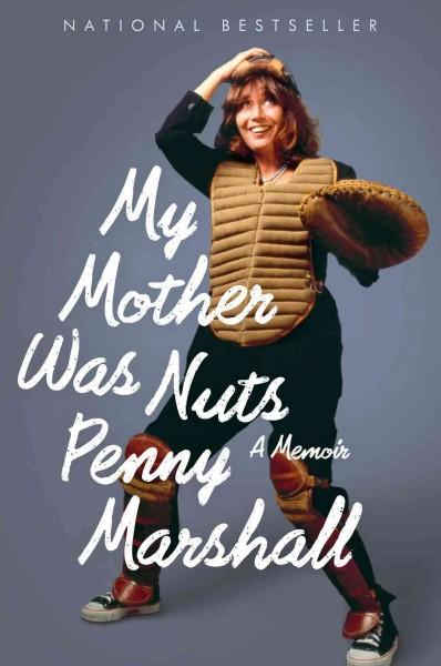 My Mother Was Nuts: A Memoir (Hardcover)