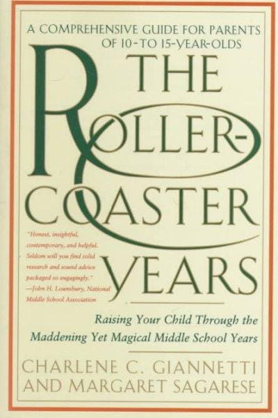 The Roller-Coaster Years: Raising Your Child Through the Maddening Yet Magical Middle School Years (Paperback)