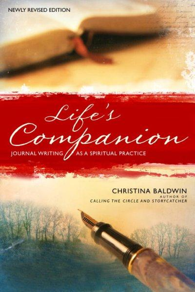 Life's Companion: Journal Writing As a Spiritual Quest (Paperback)