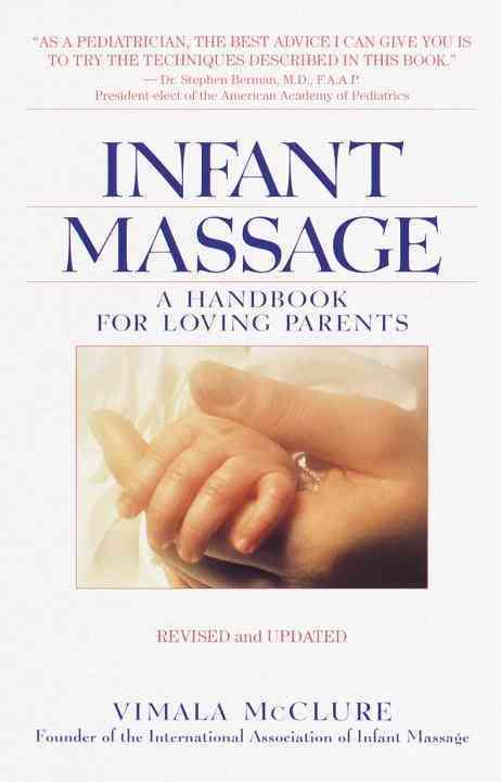 Infant Massage: A Handbook for Loving Parents (Paperback)